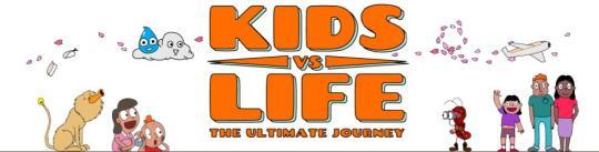Kids VS Life